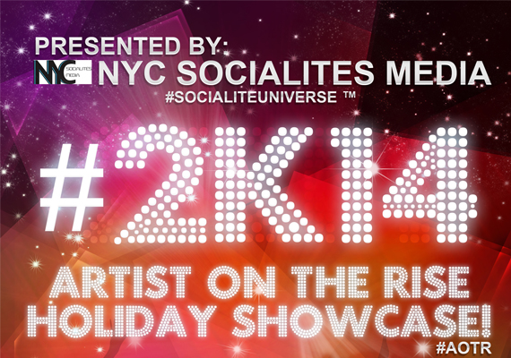 Flyer for #2K14 Aritist on the Rise Holiday Showcase. <br>Client: NYC Socialites Media